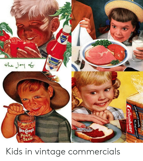 ets: Stokely  Finast  Stokely's  Fimest  TOMATO CATSUP  the Jo  Vanamps  PORK  AND  ets you sce ezactly  the Loaf you want  Cellophane  GREAD FRESHER Kids in vintage commercials