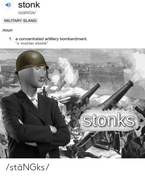 Stonk StäNGk MILITARY SLANG Noun 1 a Concentrated Artillery