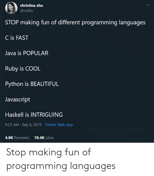 making: Stop making fun of programming languages