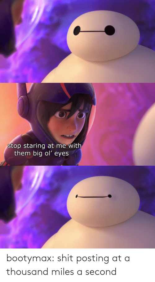Target, Tumblr, and Blog: stop staring at me with  them big ol' eyes bootymax:  shit posting at a thousand miles a second