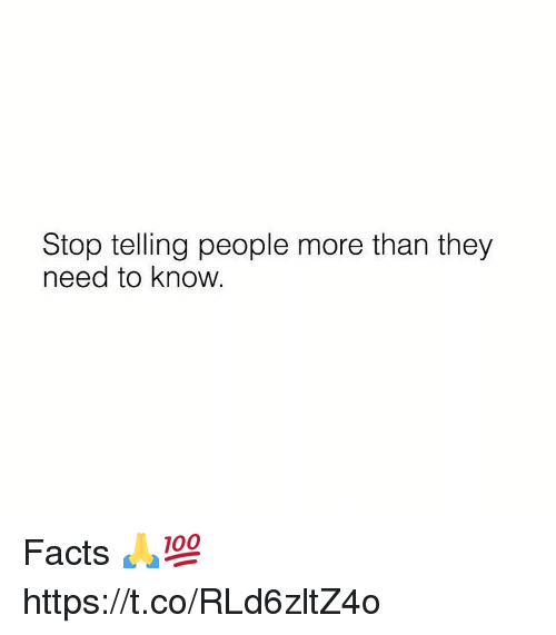 Facts, They, and More: Stop telling people more than they  need to know. Facts 🙏💯 https://t.co/RLd6zltZ4o