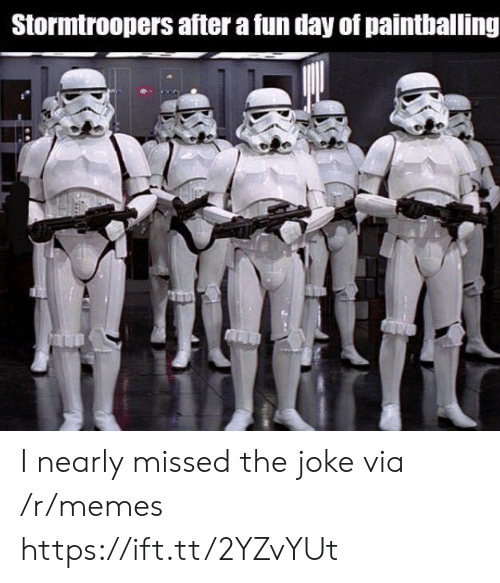 Memes, Fun, and Via: Stormtroopers after a fun day of paintballing I nearly missed the joke via /r/memes https://ift.tt/2YZvYUt