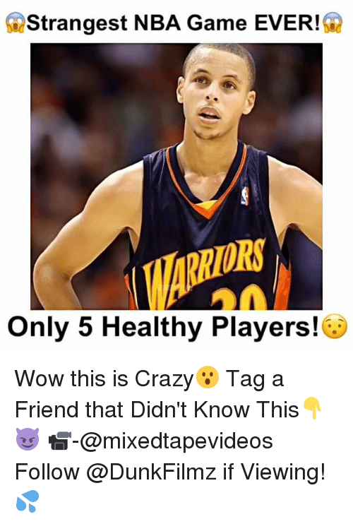 Memes, Nba Games, and 🤖: Strangest NBA Game EVER!  Only 5 Healthy Players! Wow this is Crazy😮 Tag a Friend that Didn't Know This👇😈 📹-@mixedtapevideos Follow @DunkFilmz if Viewing!💦