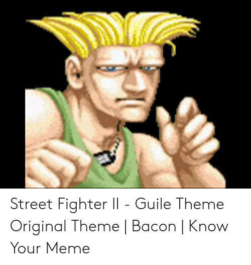 Street Fighter II - Guile Theme Original Theme | Bacon