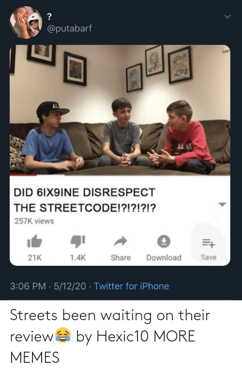 Streets: Streets been waiting on their review😂 by Hexic10 MORE MEMES