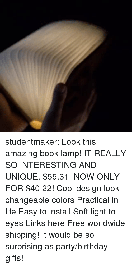 Birthday, Life, and Party: studentmaker:   Look this amazing book lamp! IT REALLY SO INTERESTING AND UNIQUE. $55.31  NOW ONLY FOR $40.22!  Cool design look changeable colors  Practical in life  Easy to install  Soft light to eyes  Links here  Free worldwide shipping! It would be so surprising as party/birthday gifts!