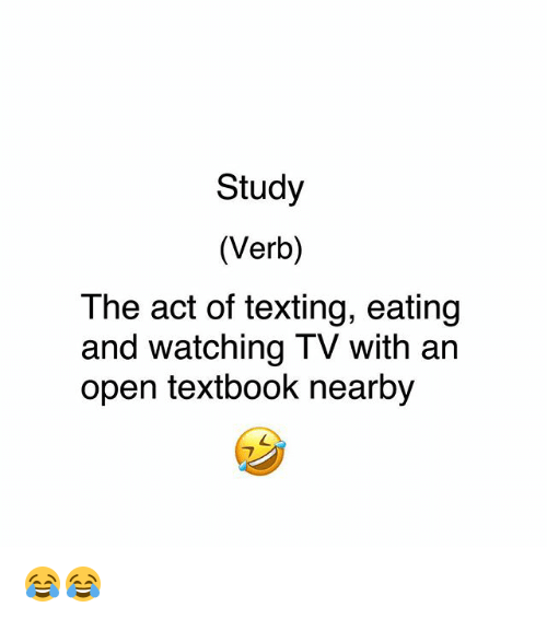 Textbooking: Study  (Verb)  The act of texting, eating  and watching TV with an  open textbook nearby 😂😂