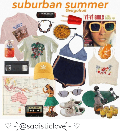 Adidas: suburban summer  @virgofruit  BURT'S BEES  IN LAM  YE-YÉ GIRLS  AMERICAN  SUMMER  FRENCH POP  Peach  MMAGE  DRUXE  FOREWORD L  adidas  OCEANIA  ML TAPE ♡ - ̗̀@sadisticlcve ̖́- ♡