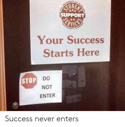 Success: Success never enters