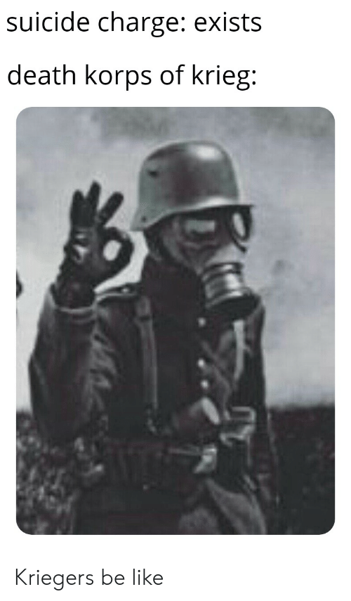25 Best Memes About Death Korps Of Krieg Death Korps