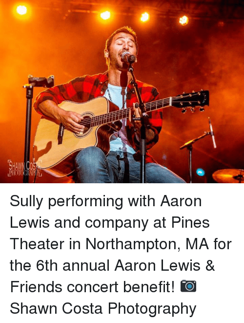 annuale: Sully performing with Aaron Lewis and company at Pines Theater in Northampton, MA for the 6th annual Aaron Lewis & Friends concert benefit! 📷 Shawn Costa Photography