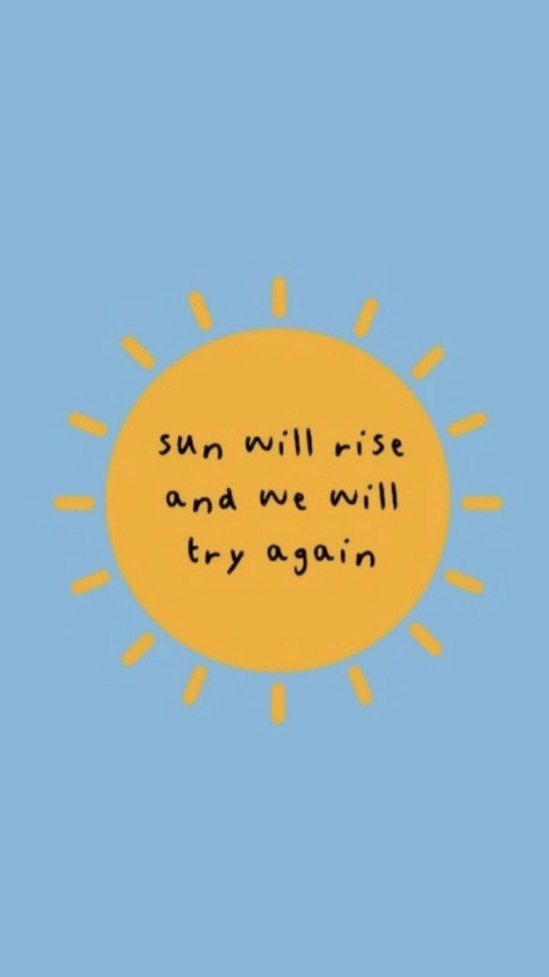 Sun, Will, and  Again: Sun will rise  and we will  try again