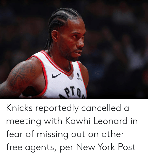 New York Knicks, New York, and New York Post: SunL  207 Knicks reportedly cancelled a meeting with Kawhi Leonard in fear of missing out on other free agents, per New York Post