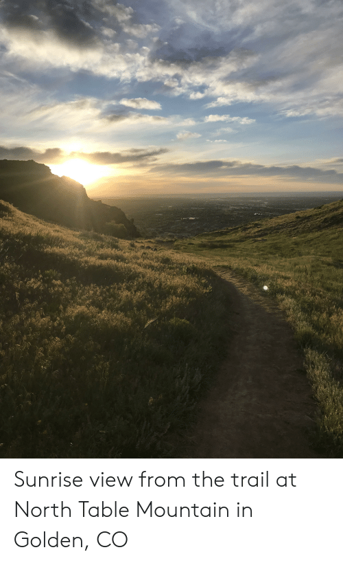 Sunrise View From The Trail At North Table Mountain In