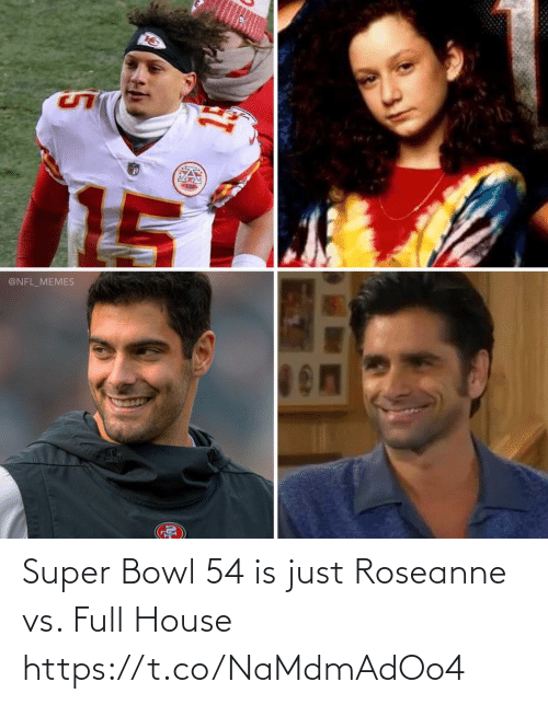 bowl: Super Bowl 54 is just Roseanne vs. Full House https://t.co/NaMdmAdOo4