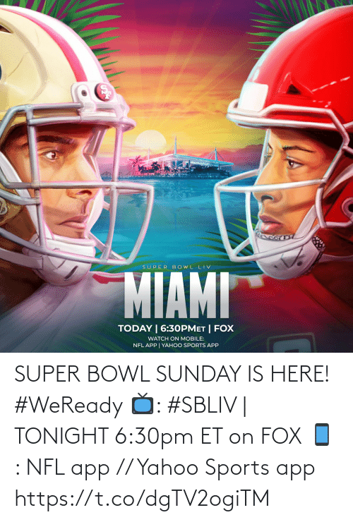 bowl: SUPER BOWL SUNDAY IS HERE! #WeReady  📺: #SBLIV | TONIGHT 6:30pm ET on FOX 📱: NFL app // Yahoo Sports app https://t.co/dgTV2ogiTM