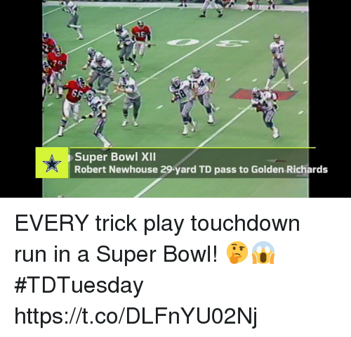 richards: Super Bowl XlI  Robert Newhouse 29-yard TD pass to Golden Richards EVERY trick play touchdown run in a Super Bowl! 🤔😱  #TDTuesday https://t.co/DLFnYU02Nj