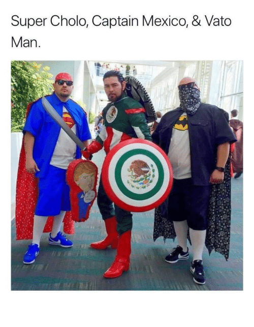 Mexico: Super Cholo, Captain Mexico, & Vato  Man The Best Trio