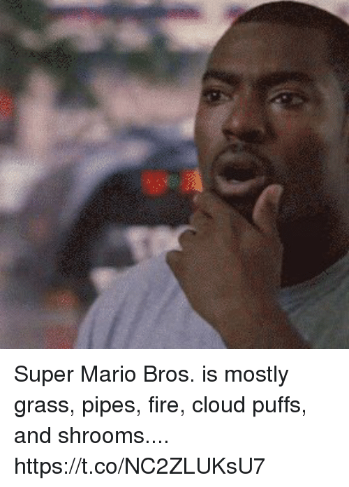 Fire, Super Mario, and Super Mario Bros: Super Mario Bros. is mostly  grass,  pipes,  fire,  cloud puffs,  and shrooms.... https://t.co/NC2ZLUKsU7