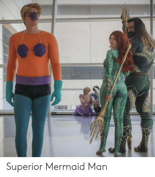 Superior, Mermaid, and Man: Superior Mermaid Man
