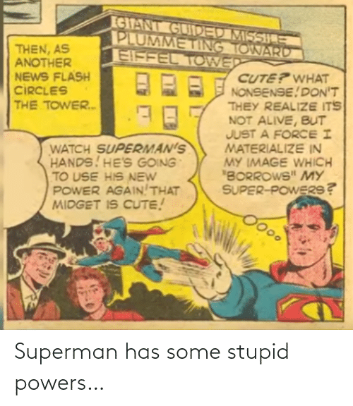 Superman: Superman has some stupid powers…