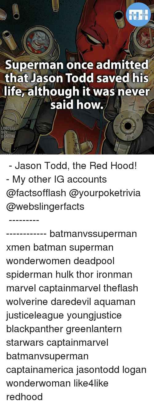 Diference: Superman once admitted  that Jason Todd saved his  difer although it was never  said how.  OBDELL  SOY  NDIN ▲▲ - Jason Todd, the Red Hood! - My other IG accounts @factsofflash @yourpoketrivia @webslingerfacts ⠀⠀⠀⠀⠀⠀⠀⠀⠀⠀⠀⠀⠀⠀⠀⠀⠀⠀⠀⠀⠀⠀⠀⠀⠀⠀⠀⠀⠀⠀⠀⠀⠀⠀⠀⠀ ⠀⠀--------------------- batmanvssuperman xmen batman superman wonderwomen deadpool spiderman hulk thor ironman marvel captainmarvel theflash wolverine daredevil aquaman justiceleague youngjustice blackpanther greenlantern starwars captainmarvel batmanvsuperman captainamerica jasontodd logan wonderwoman like4like redhood