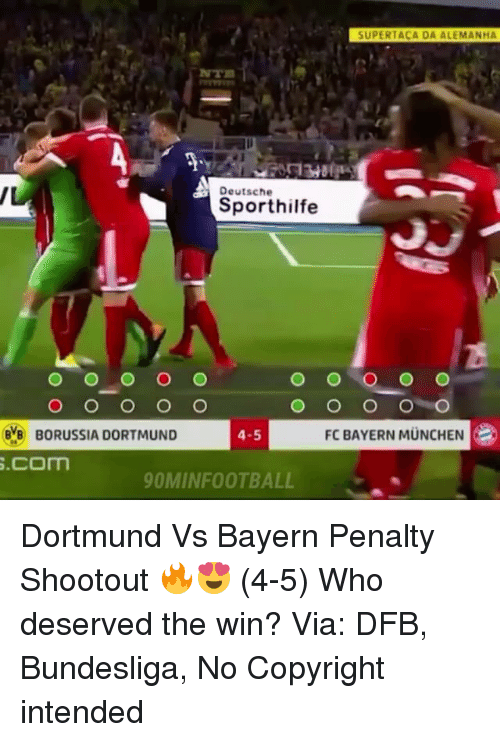 Memes, Bayern, and Borussia Dortmund: SUPERTACA DA ALEMANHA  NTR  Deutsche  Sporthilfe  BORUSSIA DORTMUND  .com  4-5  FC BAYERN MUNCHEN  OMINFOOTBALL Dortmund Vs Bayern Penalty Shootout 🔥😍 (4-5) Who deserved the win? Via: DFB, Bundesliga, No Copyright intended