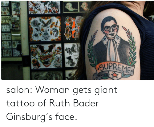 rbg: SUPREME salon:  Woman gets giant tattoo of Ruth Bader Ginsburg's face.