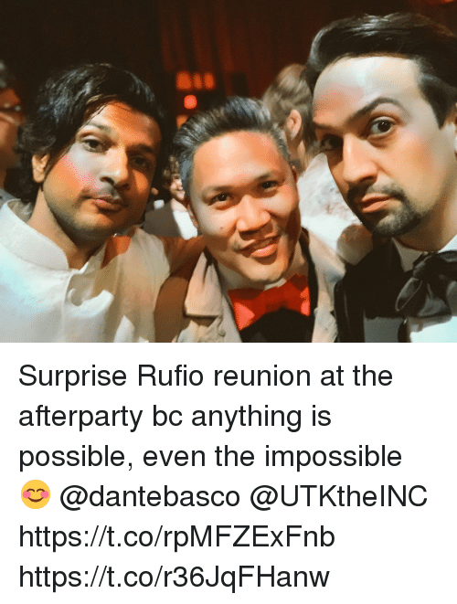 Anything Is Possible: Surprise Rufio reunion at the afterparty bc anything is possible, even the impossible 😊 @dantebasco @UTKtheINC  https://t.co/rpMFZExFnb https://t.co/r36JqFHanw