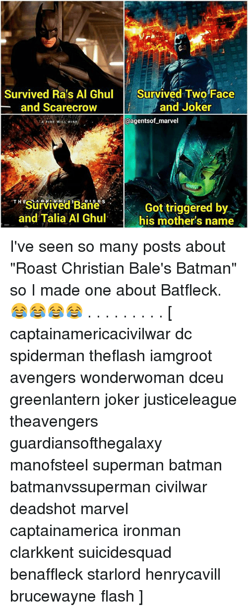 "two faces: Survived Ra's Al Ghul  Survived Two Face  and Joker  and Scarecrow  @agentsof marvel  A FIRE WILL RISA  THESurvived RISES  Got triggered by  and Talia Al Ghul.  his mother's name I've seen so many posts about ""Roast Christian Bale's Batman"" so I made one about Batfleck. 😂😂😂😂 . . . . . . . . . [ captainamericacivilwar dc spiderman theflash iamgroot avengers wonderwoman dceu greenlantern joker justiceleague theavengers guardiansofthegalaxy manofsteel superman batman batmanvssuperman civilwar deadshot marvel captainamerica ironman clarkkent suicidesquad benaffleck starlord henrycavill brucewayne flash ]"