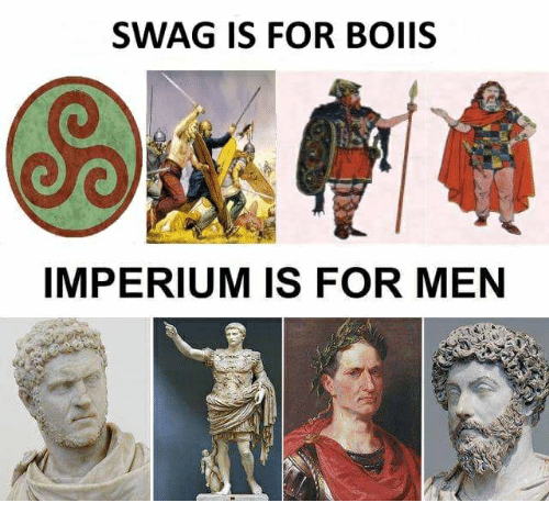 Swag, For, and Men: SWAG IS FOR BOIIS  IMPERIUM IS FOR MEN