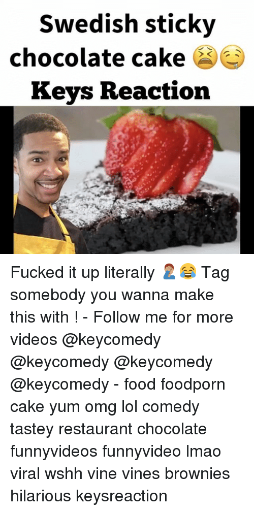 Lol Comedy: Swedish sticky  chocolate cake  Keys Reaction Fucked it up literally 🤦🏽♂️😂 Tag somebody you wanna make this with ! - Follow me for more videos @keycomedy @keycomedy @keycomedy @keycomedy - food foodporn cake yum omg lol comedy tastey restaurant chocolate funnyvideos funnyvideo lmao viral wshh vine vines brownies hilarious keysreaction
