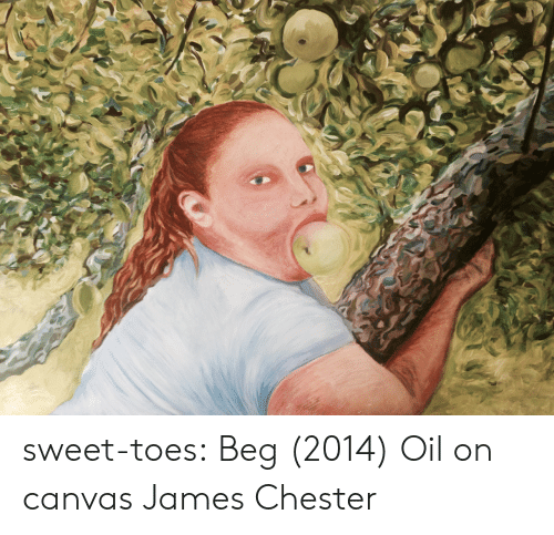 Target, Tumblr, and Blog: sweet-toes:  Beg (2014) Oil on canvas James Chester