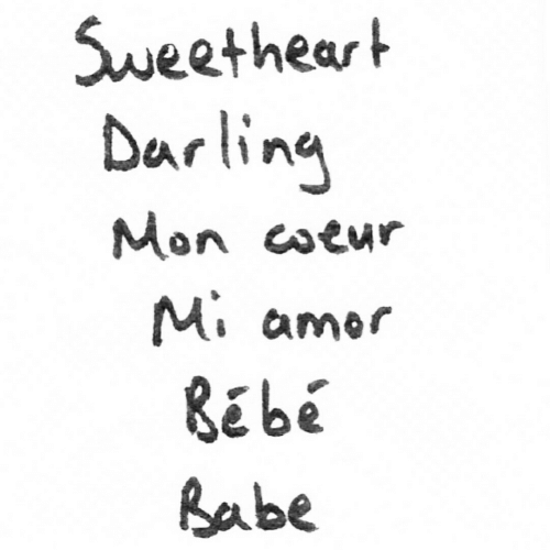 Darling, Sweetheart, and Babe: Sweetheart  Darling  Mon eoeur  Mi amer  Babe