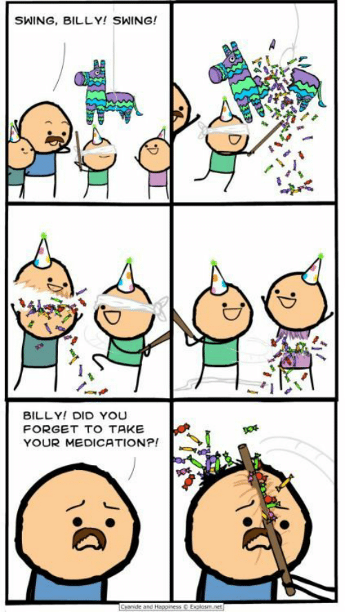 swing: SWING, BILLY! SWING!  BILLY! DID YOU  FORGET TO TAKE  YOUR MEDICATION?!  Cyanide and Happiness  Explosm.net