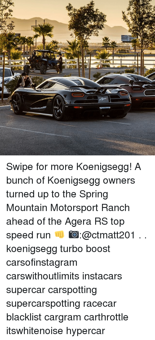 motorsport: Swipe for more Koenigsegg! A bunch of Koenigsegg owners turned up to the Spring Mountain Motorsport Ranch ahead of the Agera RS top speed run 👊 📷:@ctmatt201 . . koenigsegg turbo boost carsofinstagram carswithoutlimits instacars supercar carspotting supercarspotting racecar blacklist cargram carthrottle itswhitenoise hypercar
