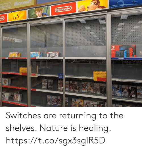 Nature, Healing, and The: Switches are returning to the shelves. Nature is healing. https://t.co/sgx3sgIR5D