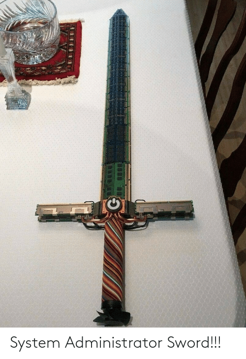 system: System Administrator Sword!!!