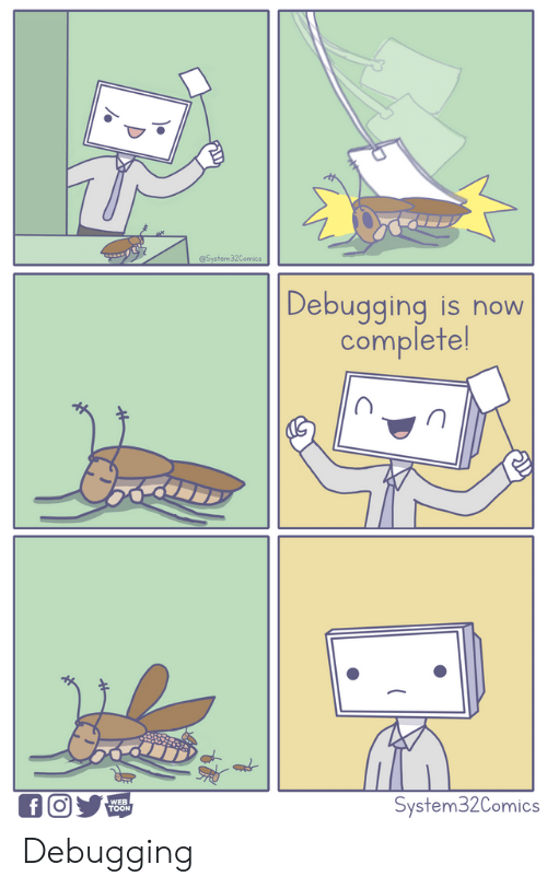 Now, Wer, and Toon: @System32Comics   Debugging is now  complete!  f O  WER  TOON  System32Comics Debugging