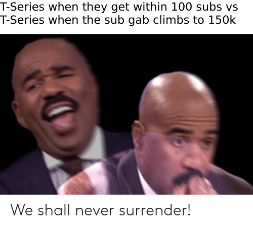 T Series When They Get Within 100 Subs Vs T Series When The Sub Gab