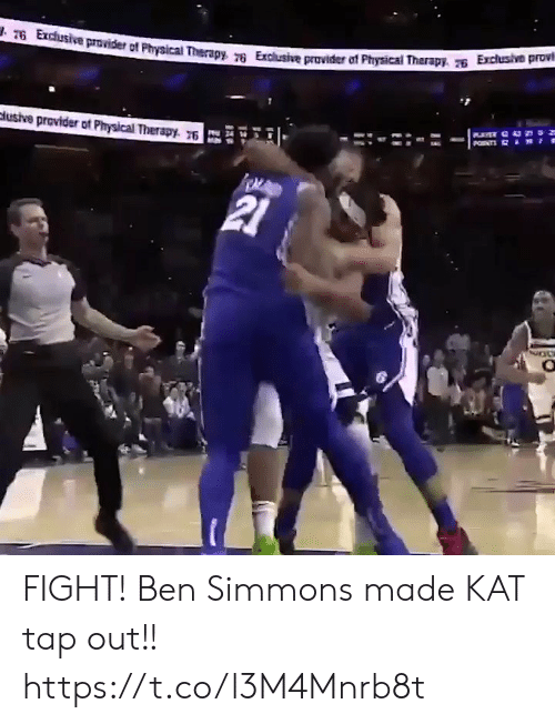 provider: T6 Exchusive provider of Physical Therapy 76 Exclusive provider of Physical Therapy. Exclusive provi  PNTS  clusive provider of Physical Therapy. 76  21 FIGHT! Ben Simmons made KAT tap out!! https://t.co/l3M4Mnrb8t