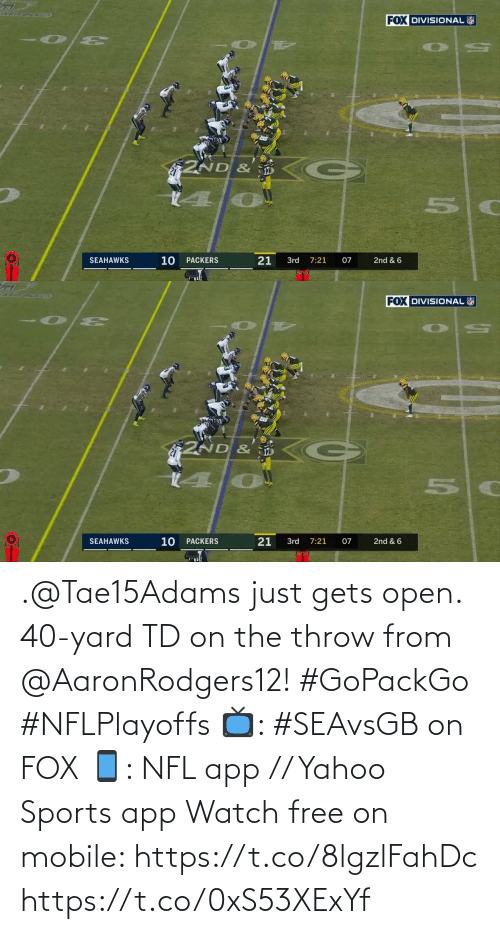 gets: .@Tae15Adams just gets open.  40-yard TD on the throw from @AaronRodgers12! #GoPackGo #NFLPlayoffs  📺: #SEAvsGB on FOX 📱: NFL app // Yahoo Sports app Watch free on mobile: https://t.co/8lgzlFahDc https://t.co/0xS53XExYf