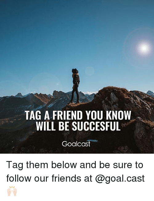 Casted: TAG A FRIEND YOU KNOW  WILL BE SUCCESFUL  Goalcas Tag them below and be sure to follow our friends at @goal.cast 🙌🏻