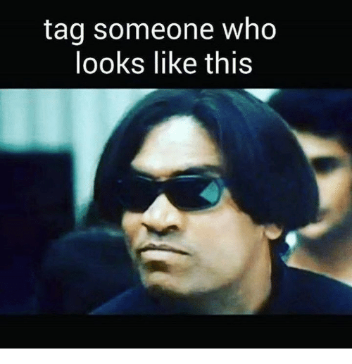 Tag Someone Who Looks Like This: tag someone who  looks like this