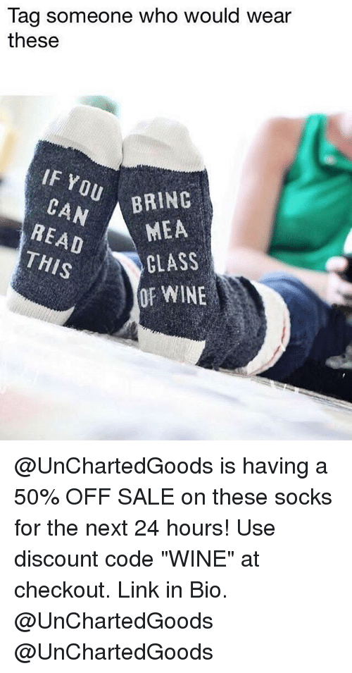"Saled: Tag someone who would wear  these  IF Y  BRING  READ  THIS  MEA  CLASS  OF WINE @UnChartedGoods is having a 50% OFF SALE on these socks for the next 24 hours! Use discount code ""WINE"" at checkout. Link in Bio. @UnChartedGoods @UnChartedGoods"