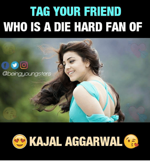 Memes, 🤖, and Die Hard: TAG YOUR FRIEND  WHO IS A DIE HARD FAN OF  @beingyoungsters  KAJAL AGGARWAL