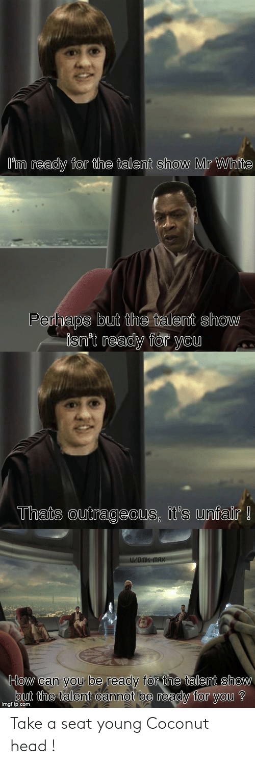 Young: Take a seat young Coconut head !