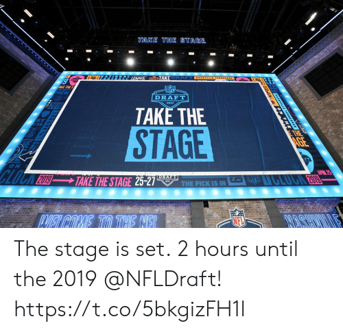 tak: TAKE THE STAGE  TAK  AKE THE S  NFL  DRAFT  2019  TAKE THE  STAGE  ON  NFL The stage is set.  2 hours until the 2019 @NFLDraft! https://t.co/5bkgizFH1l