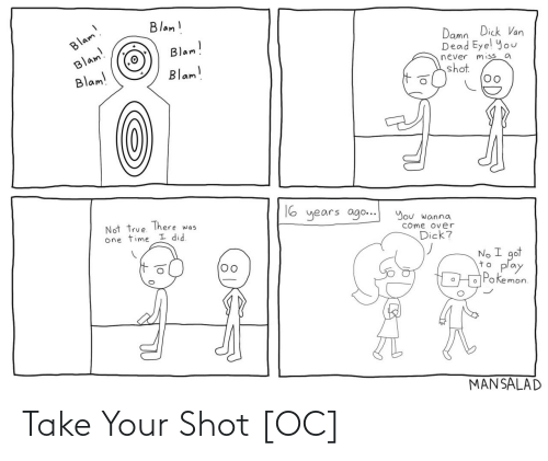 Your: Take Your Shot [OC]