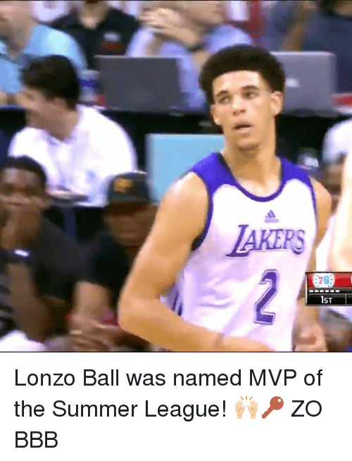 Bbb, Memes, and Summer: TAKERS  76 Lonzo Ball was named MVP of the Summer League! 🙌🏼🔑 ZO BBB